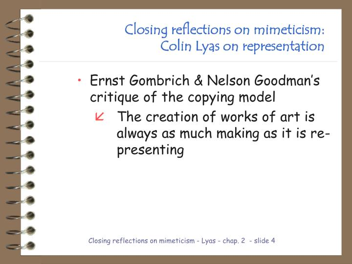 Closing reflections on mimeticism: