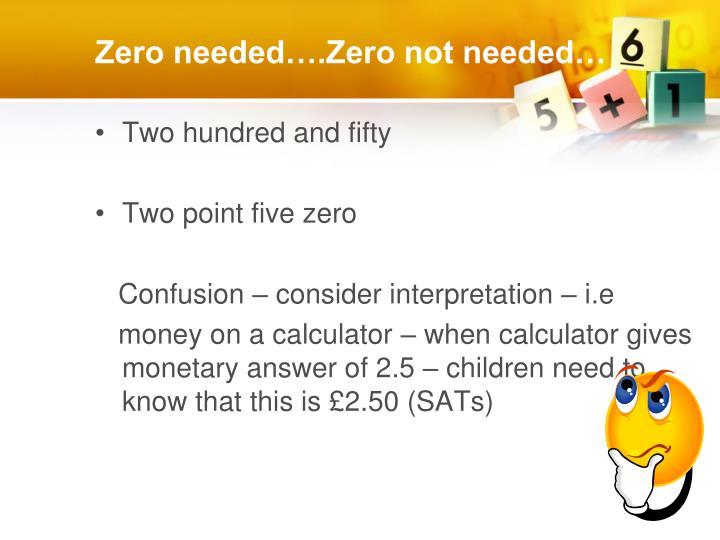 Zero needed….Zero not needed…
