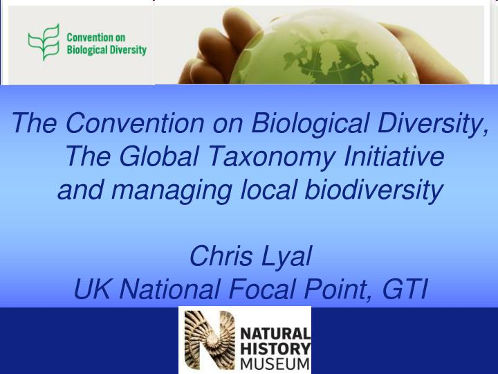 The Convention on Biological Diversity,