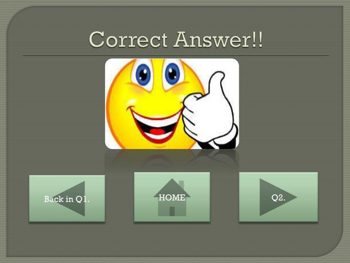 Correct Answer!!