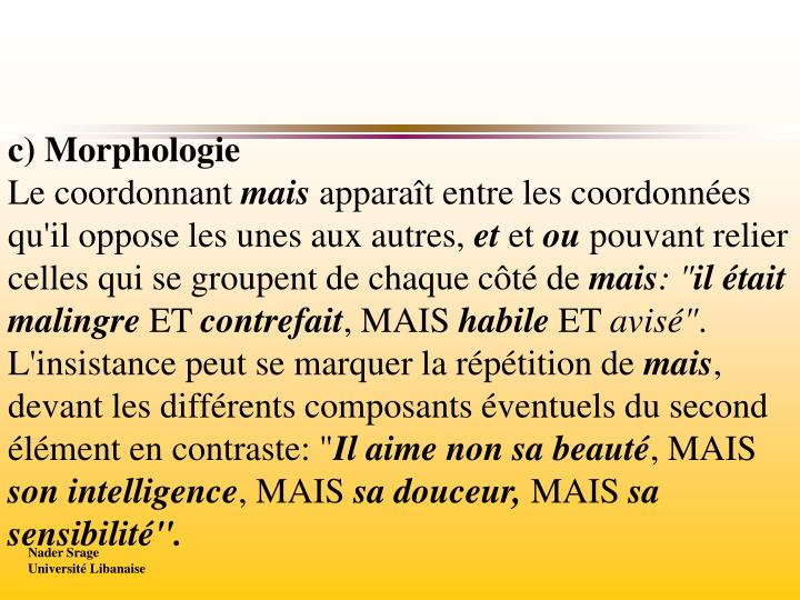 c) Morphologie