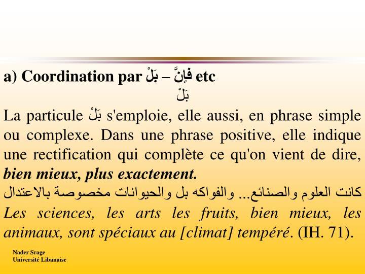 a) Coordination par