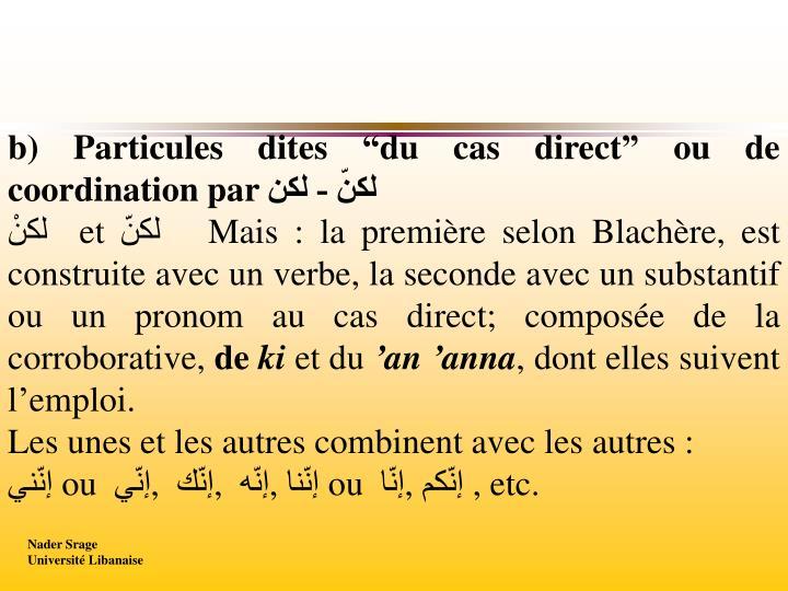 """b) Particules dites """"du cas direct"""" ou de coordination par"""