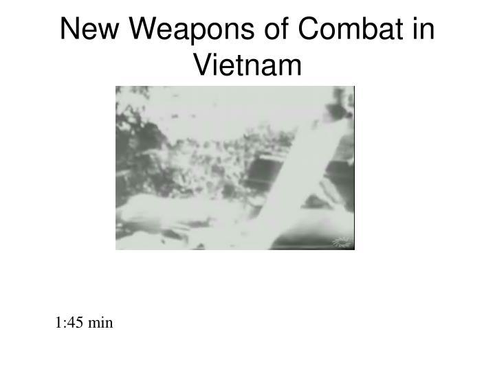 New Weapons of Combat in Vietnam