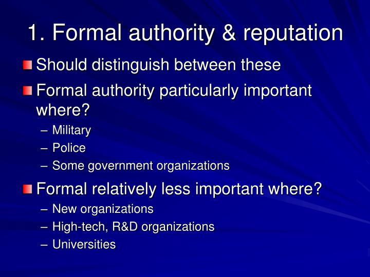 1. Formal authority & reputation