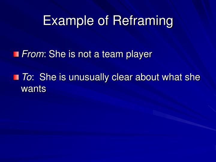 Example of Reframing