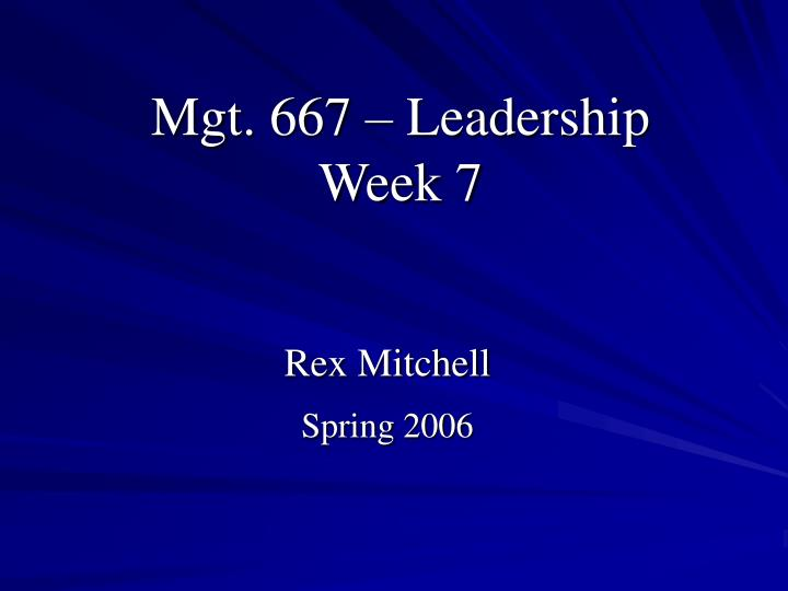 mgt 667 leadership week 7