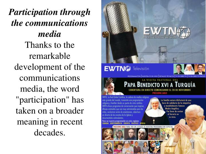 Participation through the communications media