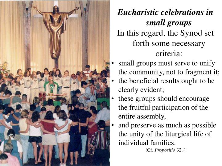 Eucharistic celebrations in small groups