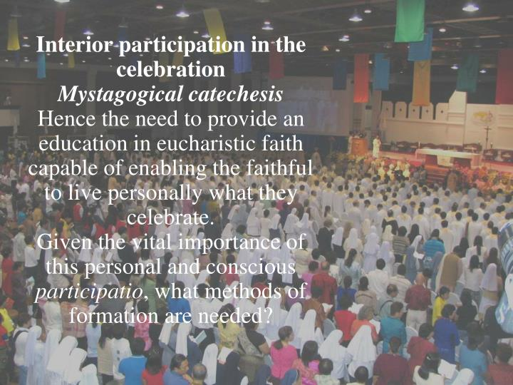 Interior participation in the celebration