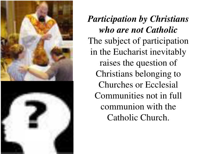 Participation by Christians who are not Catholic