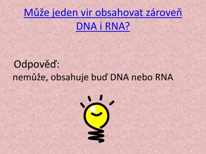 Může jeden vir obsahovat zároveň DNA i RNA?