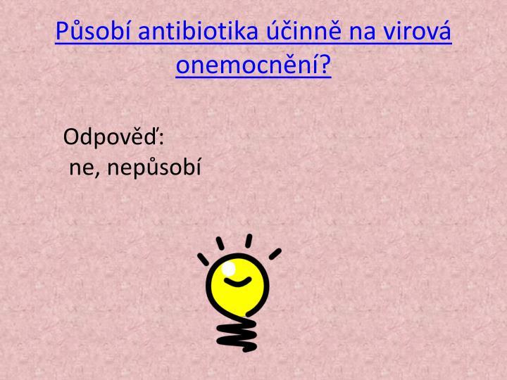 Působí antibiotika účinně na virová onemocnění?