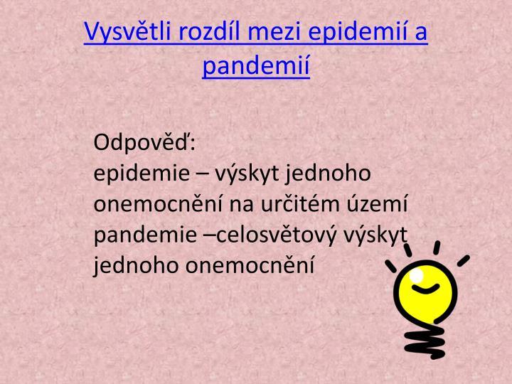 Vysvětli rozdíl mezi epidemií a pandemií