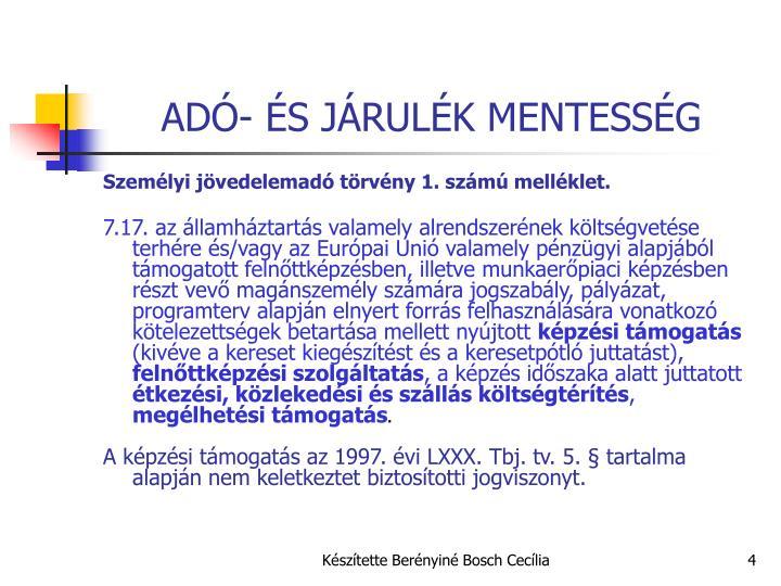 ADÓ- ÉS JÁRULÉK MENTESSÉG