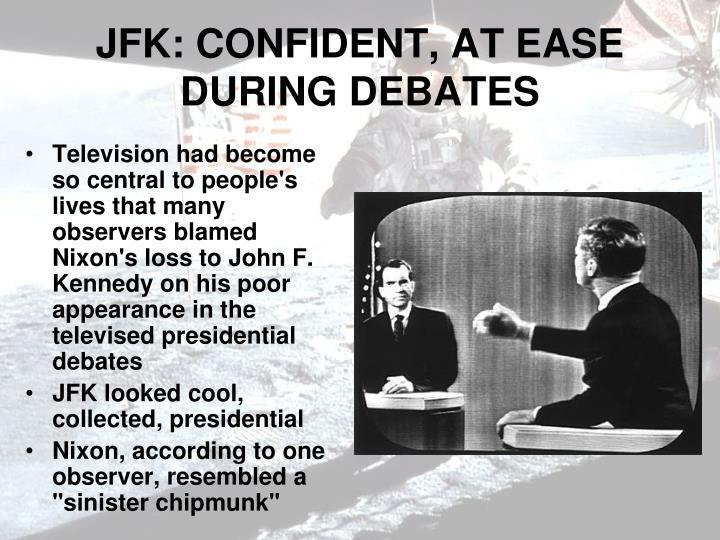 JFK: CONFIDENT, AT EASE DURING DEBATES