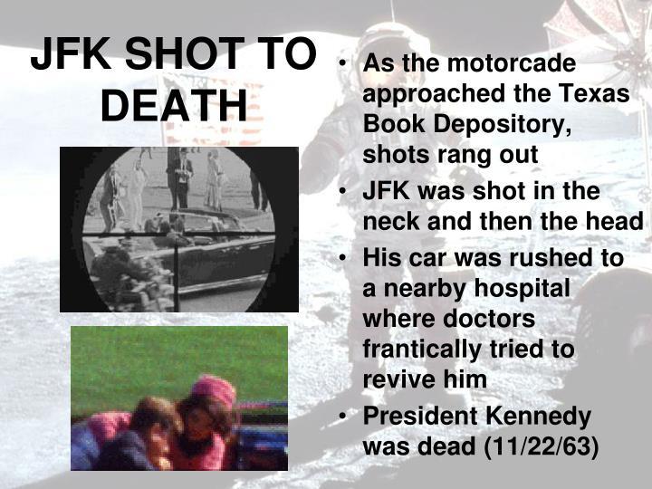 JFK SHOT TO DEATH