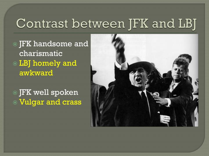 Contrast between jfk and lbj