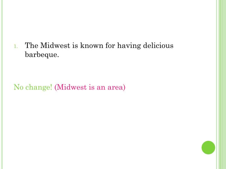 The Midwest is known for having delicious barbeque.