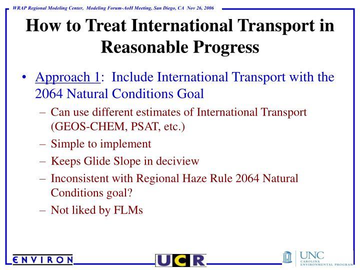 How to Treat International Transport in Reasonable Progress