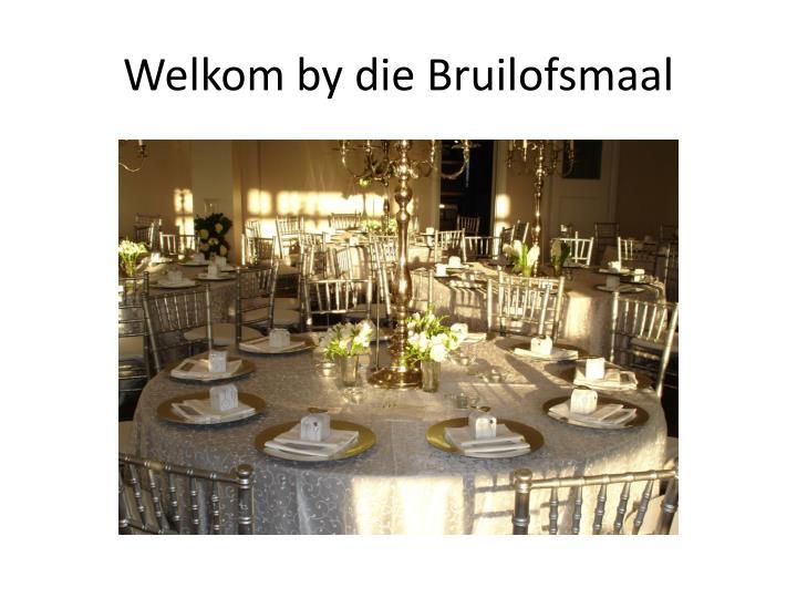 Welkom by die Bruilofsmaal