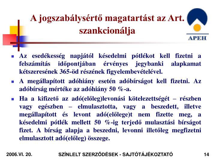 A jogszabálysértő magatartást az Art. szankcionálja