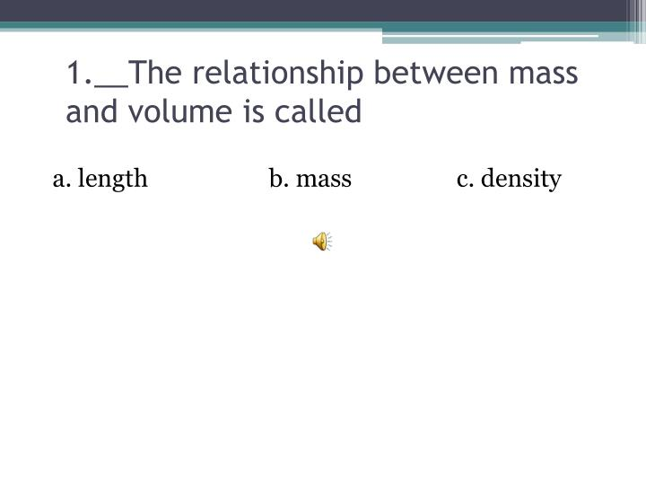 1 the relationship between mass and volume is called