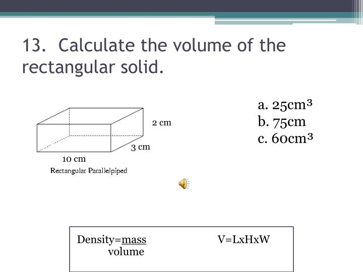 13.  Calculate the volume of the rectangular solid.