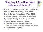 hey hey lbj how many kids you kill today