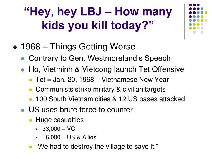 """""""Hey, hey LBJ – How many kids you kill today?"""""""