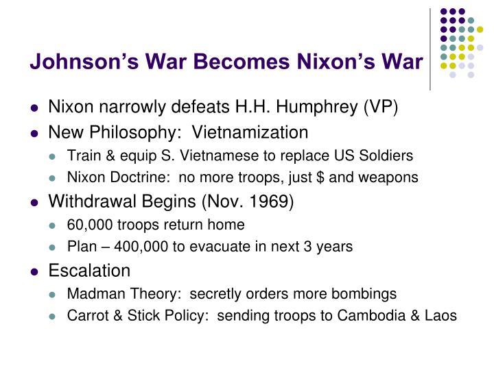 Johnson's War Becomes Nixon's War