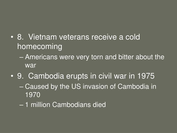 8.  Vietnam veterans receive a cold homecoming