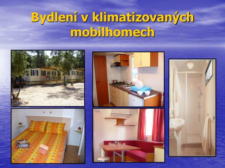 Bydlení v klimatizovaných mobilhomech