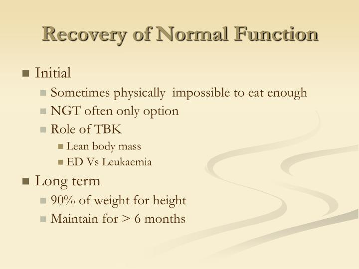 Recovery of Normal Function