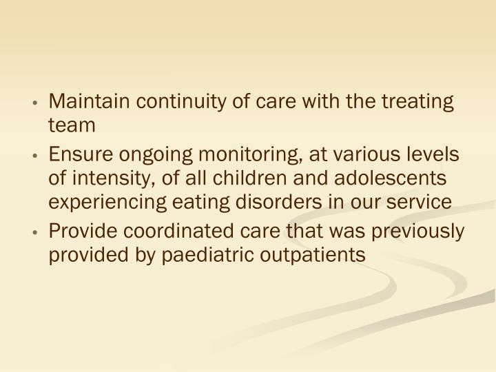 Maintain continuity of care with the treating team