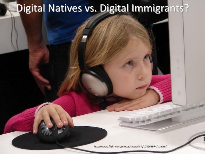 Digital Natives vs. Digital Immigrants?