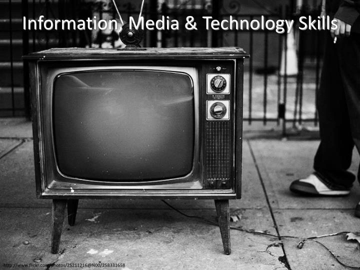 Information, Media & Technology Skills
