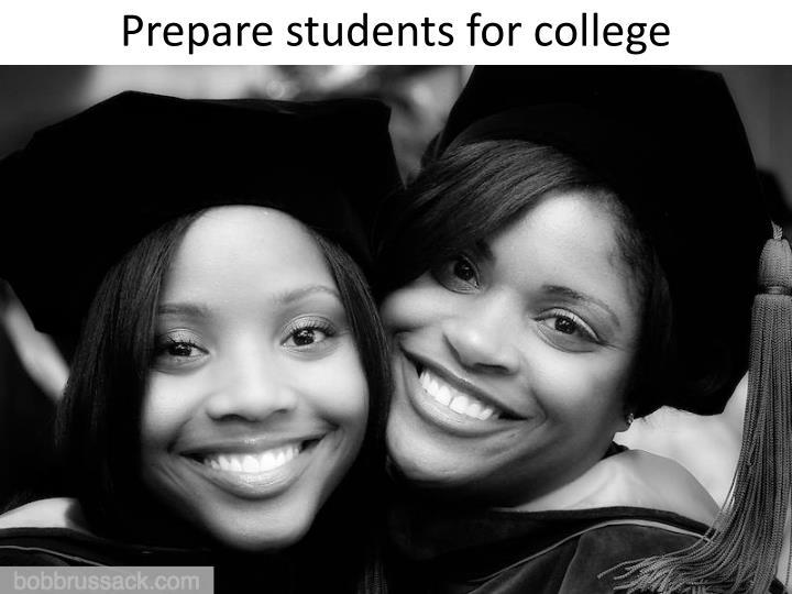Prepare students for college