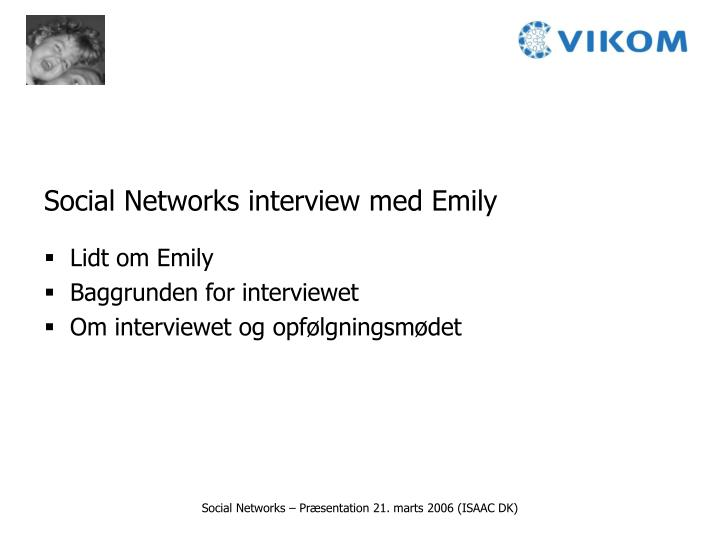 Social Networks interview med Emily
