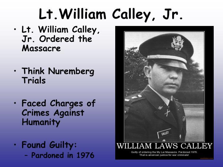 Lt.William Calley, Jr.