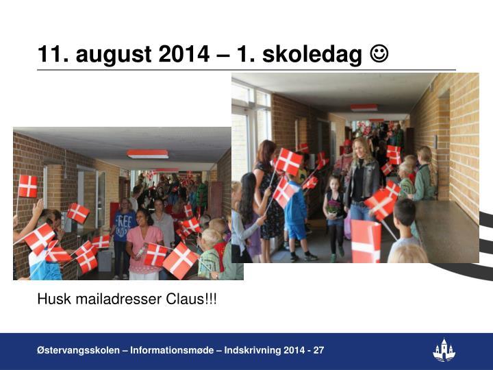 11. august 2014 – 1. skoledag