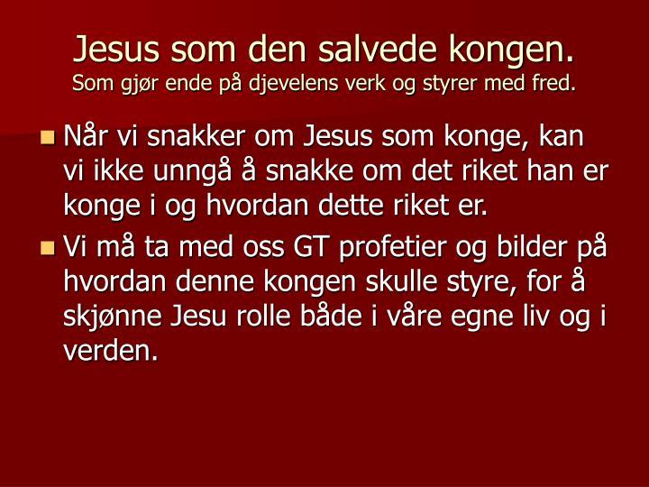 Jesus som den salvede kongen.