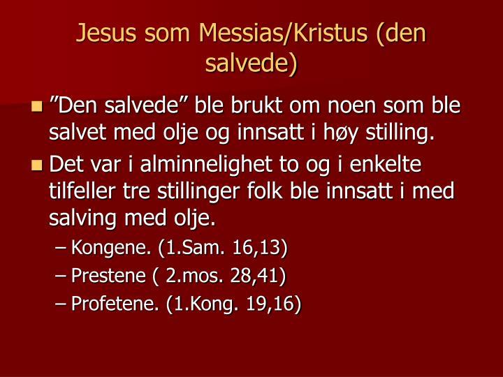 Jesus som Messias/Kristus (den salvede)