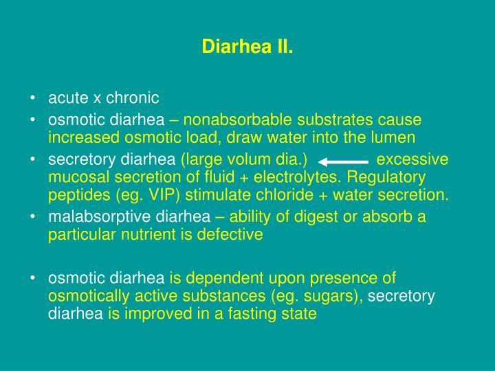 Diarhea II.