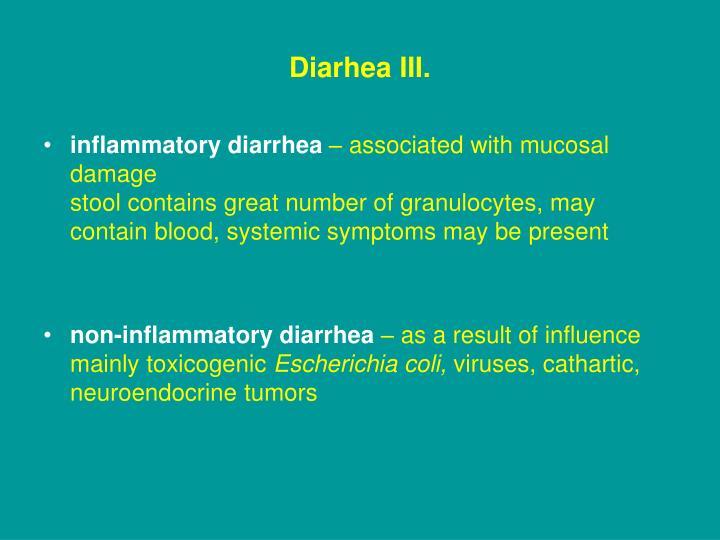 Diarhea III.
