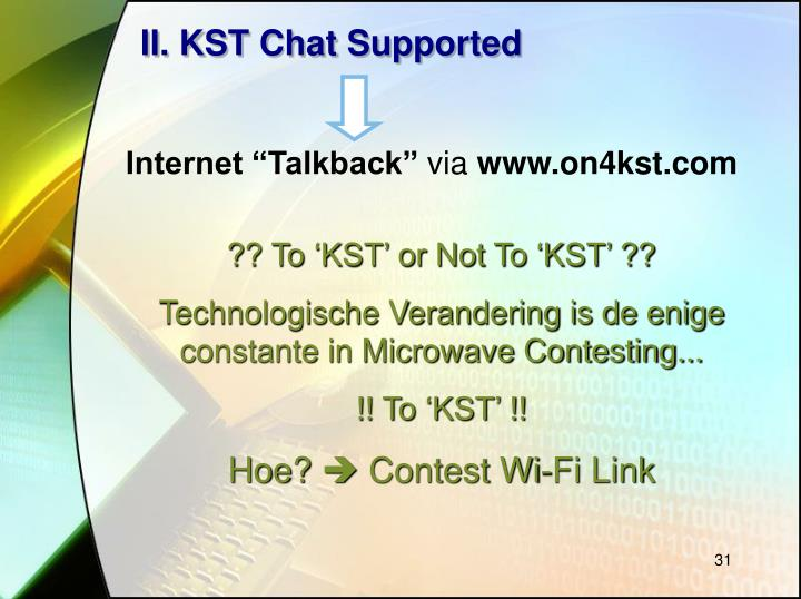 II. KST Chat Supported