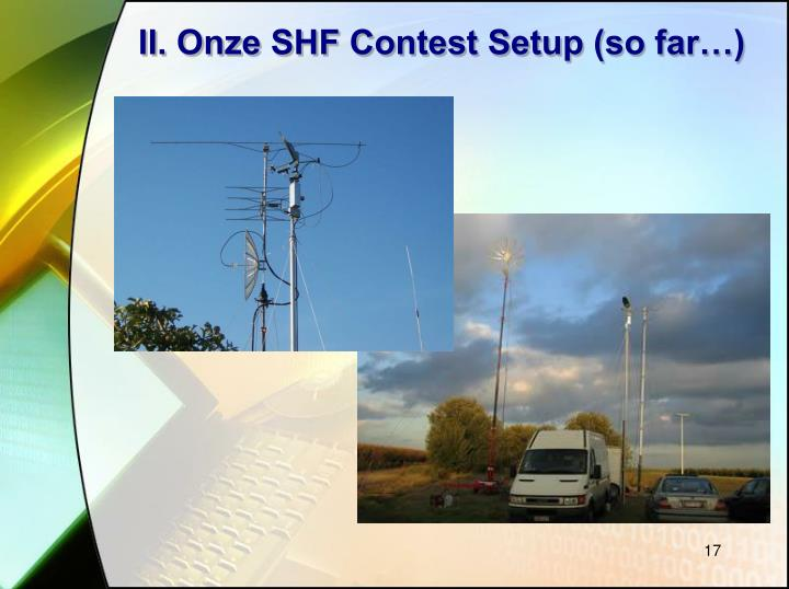 II. Onze SHF Contest Setup (so far…)