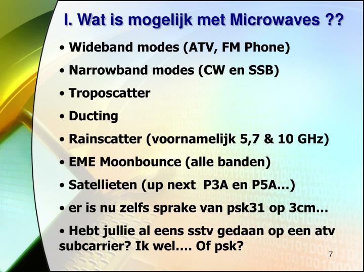 I. Wat is mogelijk met Microwaves ??