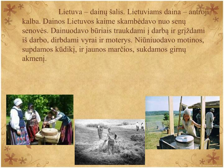 Lietuva  dain alis. Lietuviams daina  antroji kalba
