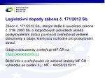 legislativn dopady z kona 171 2012 sb